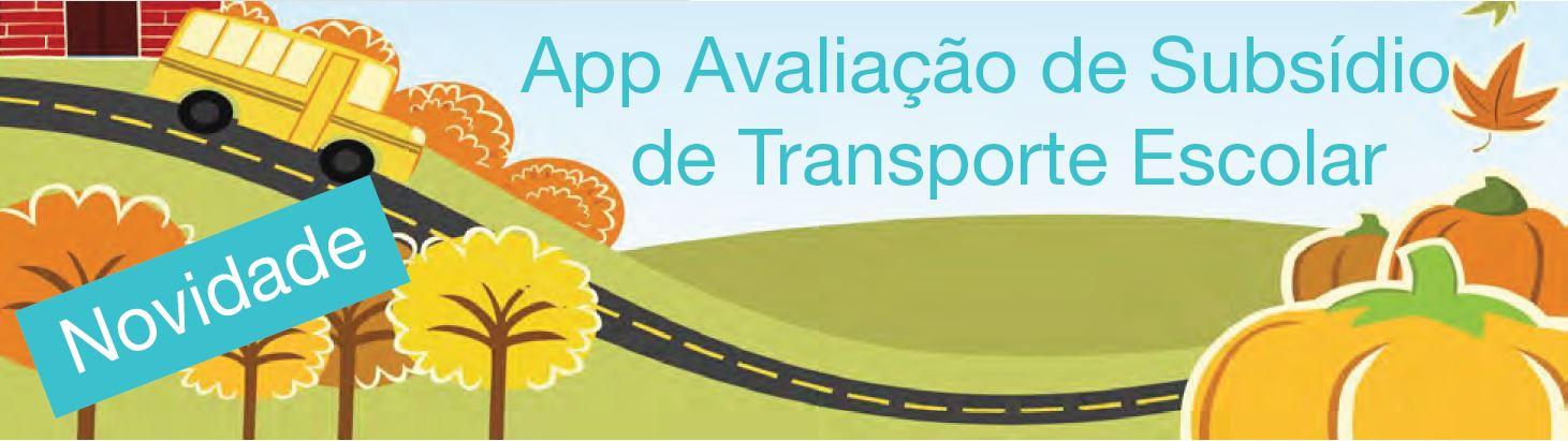 Aplicação APP AVALIAÇÃO DE SUBSÍDIO DE TRANSPORTE ESCOLAR